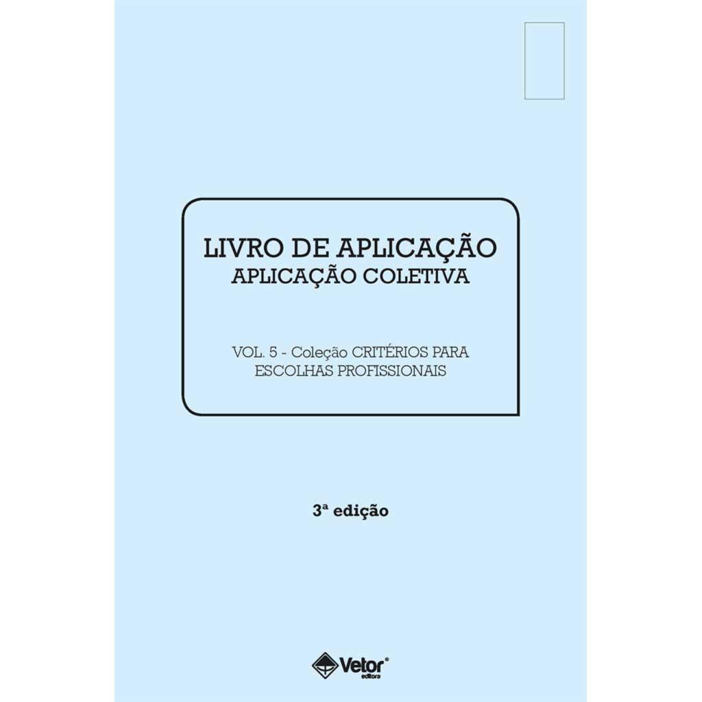 Livro de Aplicação Coletiva - Critérios para Escolhas Profissionais 3ª Edição