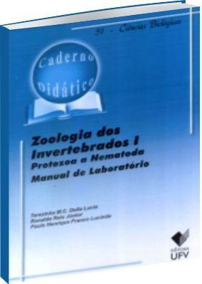 Zoologia dos Invertebrados 1 - Protozoa a Nematoda - Manual de Laboratório