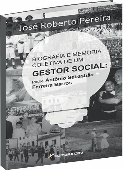 Biografia e Memória Coletiva de Um Gestor Social