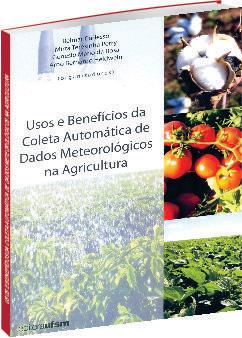 Usos e Benefícios da Coleta Automática de Dados Meteorológicos na Agricultura