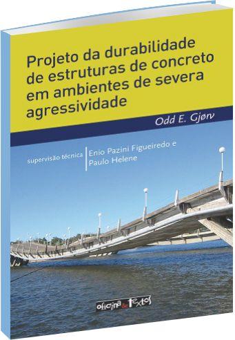 Projeto da Durabilidade de Estruturas de Concreto em Ambientes de Severa Agressividade