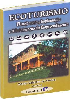 Ecoturismo: Planejamento, Implantação e Administração de Empreendimento