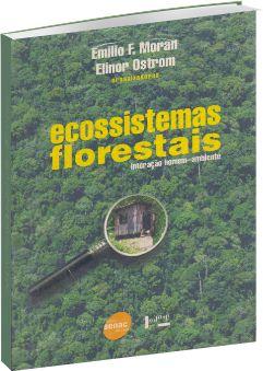 Ecossistemas Florestais: Interação homem - ambiente