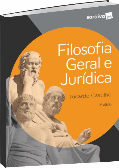 Filosofia Geral e Jurídica -  5 Ed.