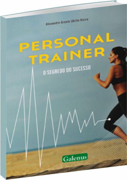 Personal Trainer:  O Segredo do Sucesso