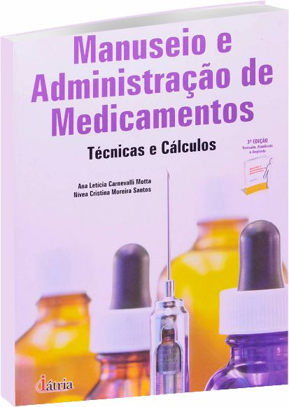 Manuseio e Administração de Medicamentos - 3ª Ed.