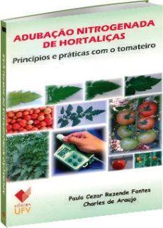 Adubação Nitrogenada de Hortaliças - Princípios e práticas com o tomateiro