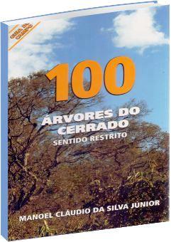 100 Árvores do Cerrado - Sentido Restrito: Guia de Campo