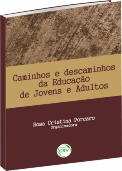 Caminhos e Descaminhos da Educação de Jovens e Adultos