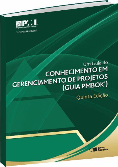 Um guia do conhecimento em gerenciamento de projetos (Guia PMBOK)