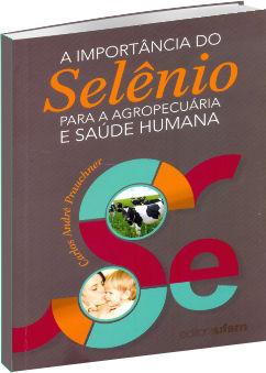 A Importância do  Selênio para a Agropecuária e Saúde Humana
