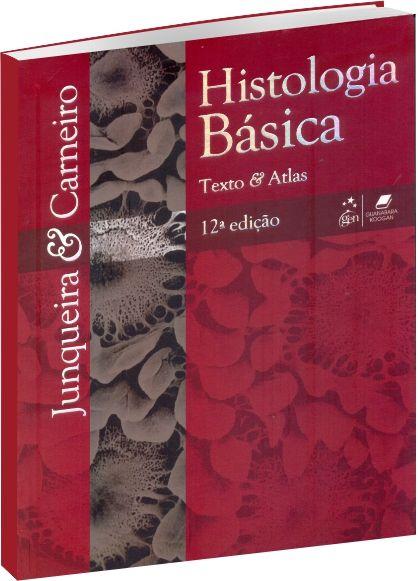 Histologia Básica - Texto e Atlas - 12ª Edição