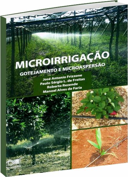 Microirrigação: Gotejamento e microaspersão