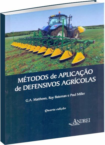 Métodos de Aplicação de Defensivos Agrícolas – 4ª Edição