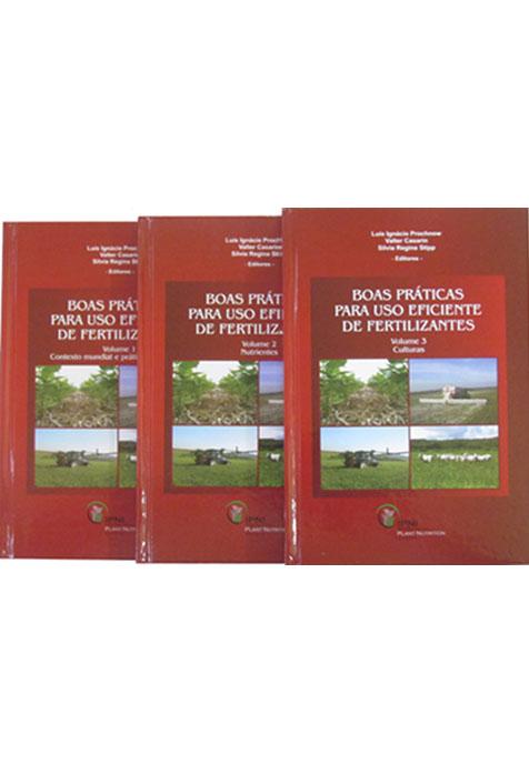 Coleção: Boas Práticas para uso Eficiente de Fertilizantes Vol.1,2 e 3