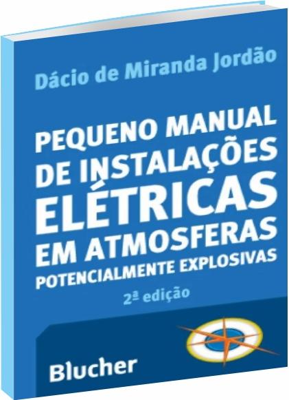 Pequeno Manual de Instalações Elétricas em Atmosferas Potencialmente Explosivas