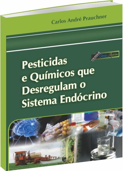 Pesticidas e Químicos Que Desregulam o Sistema Endócrino