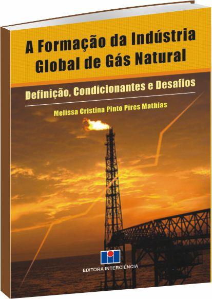 A Formação da Indústria Global de Gás Natural