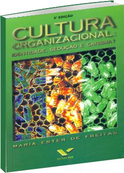 Cultura Organizacional: Identidade, sedução e carisma?