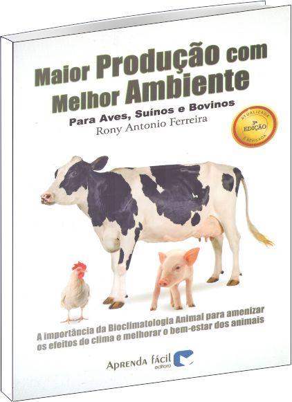 Maior Produção com Melhor Ambiente para Aves, Suínos e Bovinos