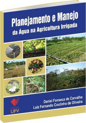 Planejamento e Manejo da Água na Agricultura Irrigada