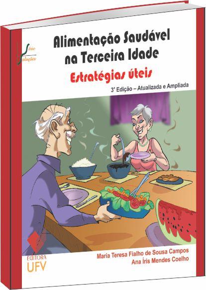 Alimentação Saudável na Terceira Idade - Estratégias úteis - 3ª Edição