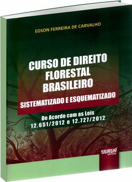 Curso de Direito Florestal Brasileiro - Sistematizado e Esquematizado