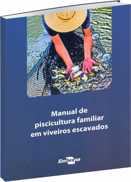Manual de Piscicultura Familiar em Viveiros Escavados
