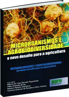 Microrganismos e Agrobiodiversidade : o novo desafio para a agricultura