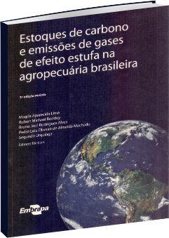Estoques de Carbono e Emissões de Gases de Efeito Estufa na Agropecuária Brasileira 3ª Edição