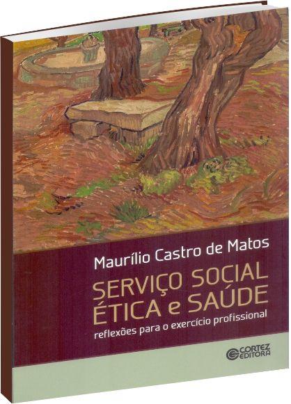 Serviço Social Ética e Saúde