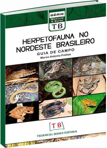 Herpetofauna no Nordeste Brasileiro: Guia de Campo