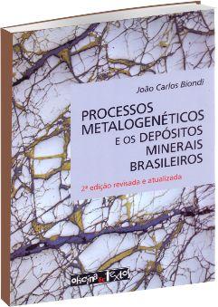 Processos Metalogenéticos e os Depósitos Minerais Brasileiros