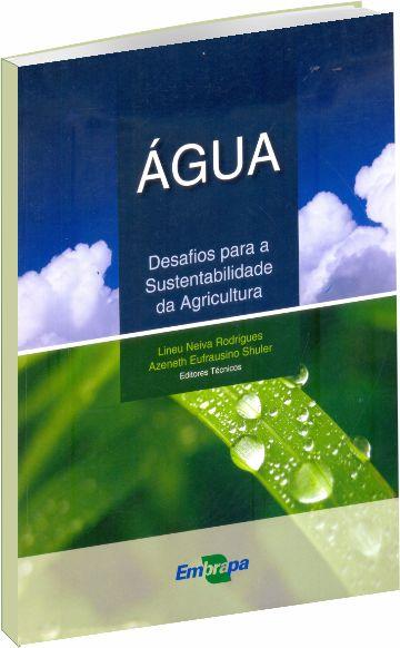 Água: Desafios para a Sustentabilidade na Agricultura