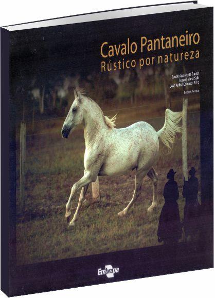 Cavalo Pantaneiro: Rústico por Natureza