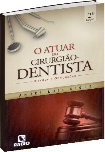 O atuar do cirurgião-Dentista