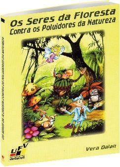 Os seres da floresta contra os poluidores da natureza
