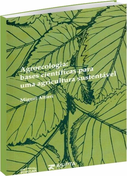 Agroecologia: Bases Científicas Para Uma Agricultura Sustentável