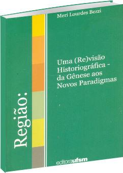 Uma (Re)visão Historiográfica - da Gênese aos Novos Paradigmas