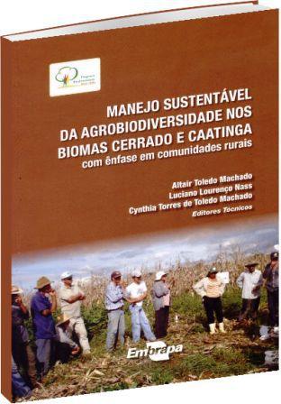 Manejo Sustentável da Agrobiodiversidade nos Biomas Cerrado e Caatinga