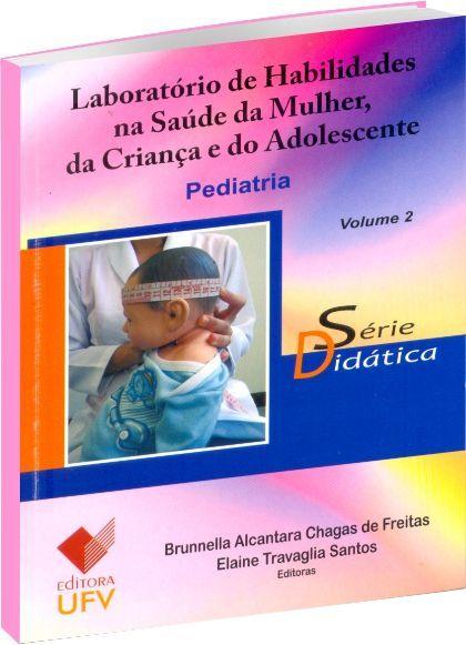 Laboratório de Habilidades na Saúde da Mulher, da Criança e do Adolescente - Vol 2