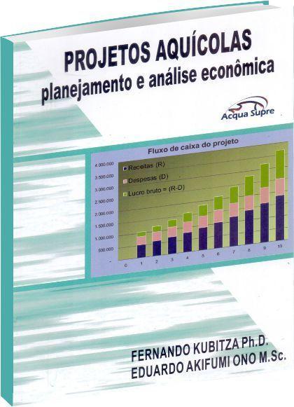 Projetos Aquícolas Planejamento e Análise Econômica