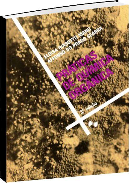 Práticas de Química Orgânica 3ª Ed.