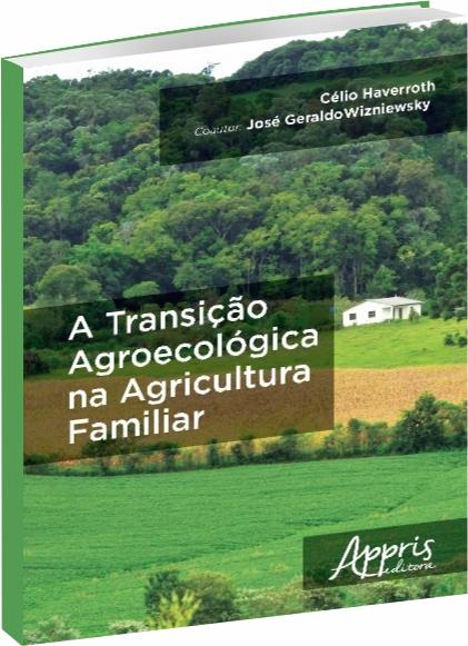A Transição Agroecológica na Agricultura Familiar