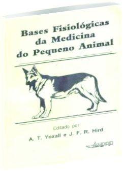 Bases Fisiológicas da Medicina do Pequeno Animal
