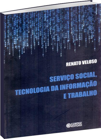Serviço Social, Tecnologia da Informação e Trabalho