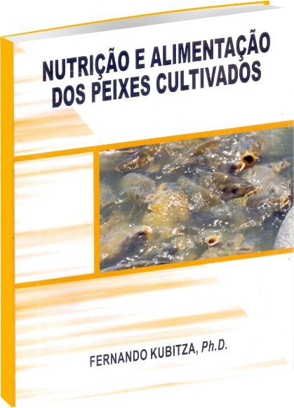 Nutrição e Alimentação dos Peixes Cultivados