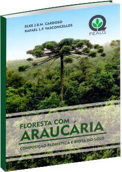 Floresta com Araucária: Composição Florística e Biota do Solo