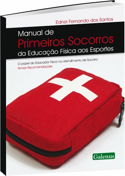 Manual de Primeiros Socorros da Educação Física Aos Esportes