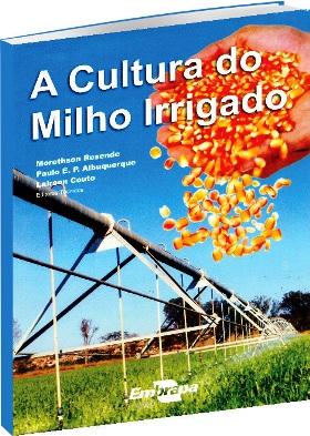 A Cultura do Milho Irrigado